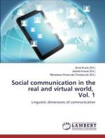 Social communication in the real and virtual world. Vol. 1