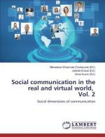Social communication in the real and virtual world. Vol. 2