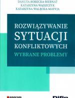 Rozwiązywanie sytuacji konfliktowych : wybrane problemy