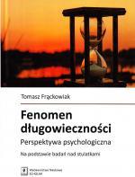 Fenomen długowieczności : perspektywa psychologiczna na podstawie badań nad stulatkami