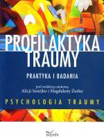 Profilaktyka traumy : praktyka i badania