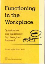 Functioning in the workplace: quantitative and qualitative psychological research