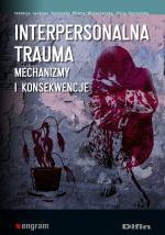 Interpersonalna trauma. Mechanizmy i konsekwencje